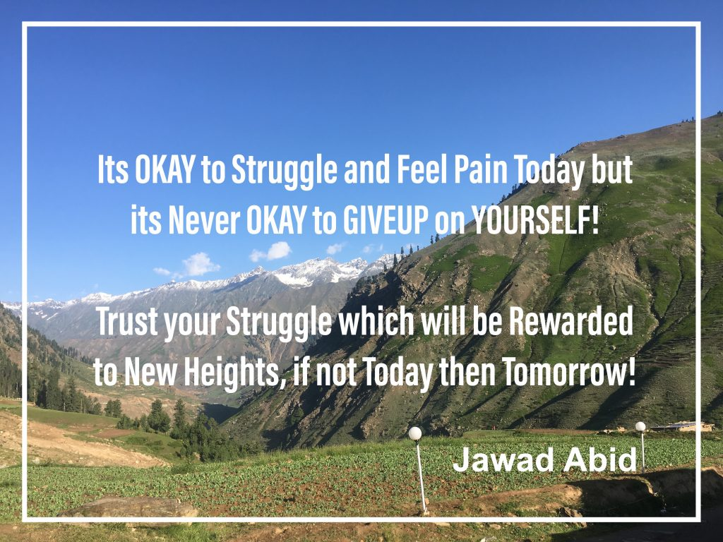 Never Give Up and Trust your struggle