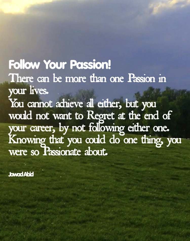 Follow your passion Quote from jawadabid.com