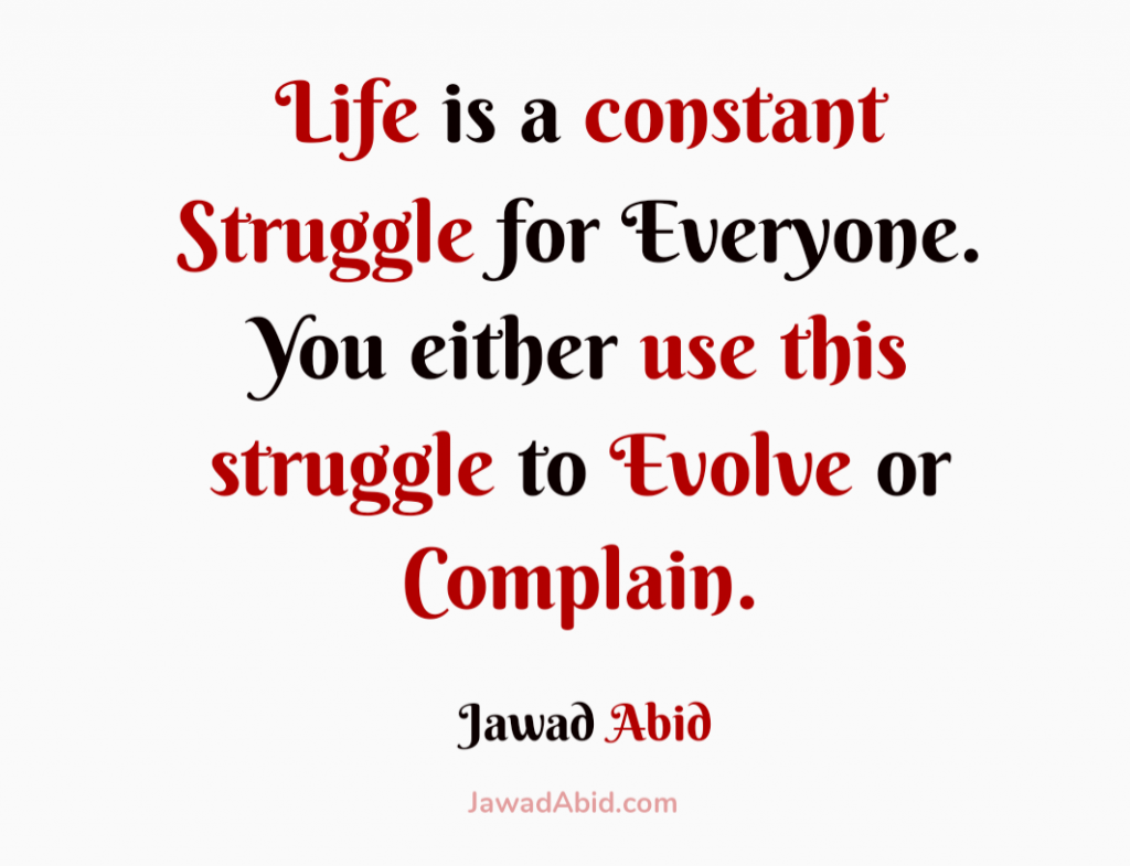 Life-is-a-constant-Struggle Quote