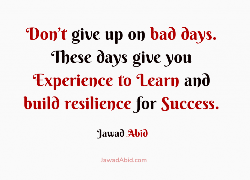 Dont giveup on bad days